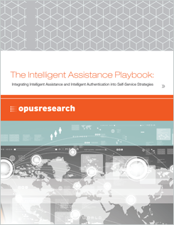 Opus Research: The Intelligence Assistance Playbook